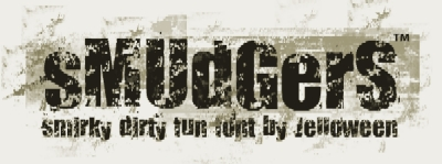 Smudgers